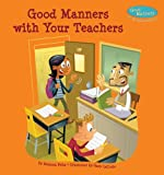 Good Manners with Your Teachers, Rebecca Felix, 1624020283