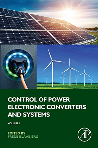 Control Of Power Electronic Converters And Systems  Volume 1