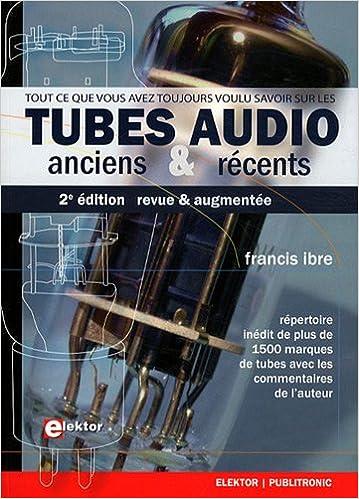 En ligne téléchargement Tubes audio anciens & récents : Répertoire inédit de plus de 1500 marques de tubes avec les commentaires de l'auteur. pdf, epub