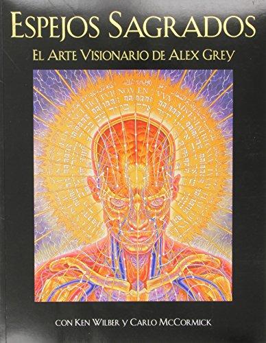 Descargar Libro Espejos Sagrados: El Arte Visionario De Alex Grey
