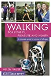 Walking for Fitness, Pleasure and Health: A complete guide for women of all ages
