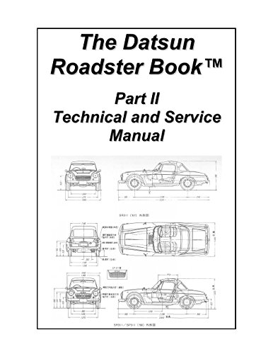 Datsun 2000 Roadster - The Datsun Roadster Book - Part II Technical and Service Manual