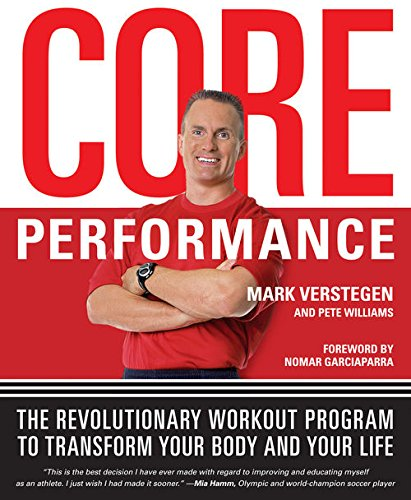 core-performance-the-revolutionary-workout-program-to-transform-your-body-and-your-life