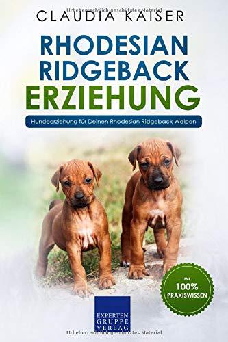 Rhodesian Ridgeback Erziehung Hundeerziehung Fur Deinen Rhodesian Ridgeback Welpen Amazon De Kaiser Claudia Bucher