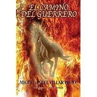 El camino del guerrero (Spanish Edition)