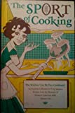 img - for The Sport of Cooking: The Kitchen Can be Fun Cookbook book / textbook / text book