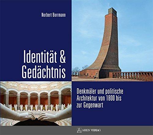 Identität & Gedächtnis: Denkmäler und politische Architektur von 1800 bis zur Gegenwart