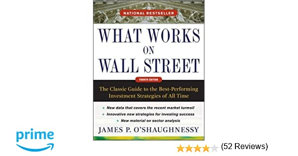 What Works on Wall Street, Fourth Edition: The Classic Guide to ...