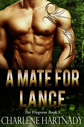 A Mate for Lance (The Program Book 5) by [Hartnady, Charlene]