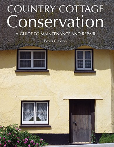 Country Cottage Conservation: A Guide to Maintenance and Repair por Bevis Claxton