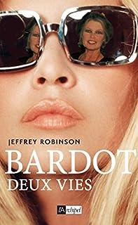 Bardot : deux vies, Robinson, Jeffrey
