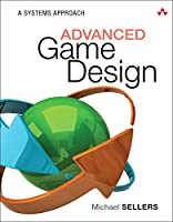Advanced Game Design: A Systems Approach Front Cover