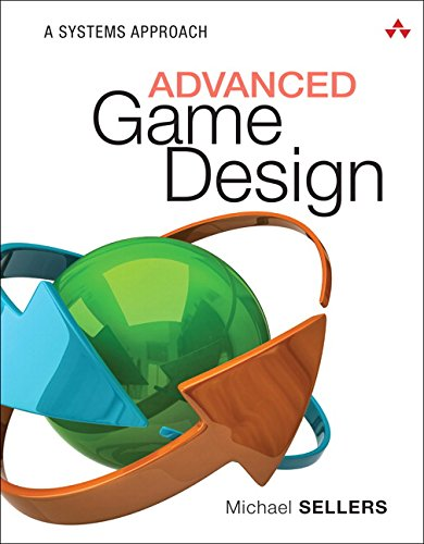 Advanced Game Design: A Systems Approach (Design Game Computer)
