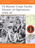 US Marine Corps Pacific Theater of Operations 1944-45, Gordon Rottman, 1841766593