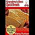 Grandma's Best Quick Breads: Grandma's Best Recipes