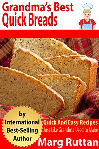 Grandma's Best Quick Breads: Grandma's Best Recipes by [Ruttan, Marg]