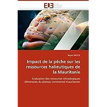 IMPACT DE LA PECHE SUR LES RESSOURCES HALIEUTIQUE MAURITANIE