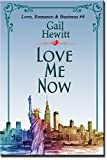 Love Me Now: A Novel of Love, Romance and Business (Loved Romance and Business Book 4)