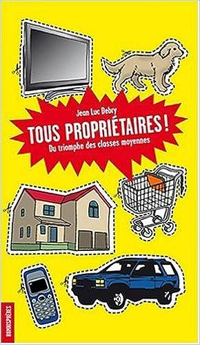 Livre gratuits Tous Proprietaires ! Du triomphe des classes moyennes pdf, epub ebook