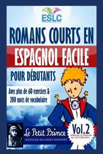 Romans courts en espagnol facile pour débutants:Le Petit prince de Antoine de Saint Exupéry (Série de classeurs du lecture ESLC) (Volume 2) (French Edition)