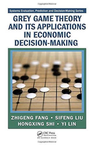 Grey Game Theory and Its Applications in Economic Decision-Making (Systems Evaluation, Prediction, and Decision-Making)