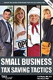 Small Business Tax Saving Tactics, Carl Bayley and Nick Braun, 190730259X