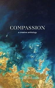 Compassion: A Creative Anthology