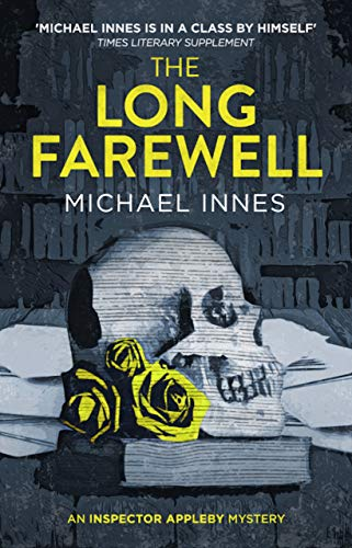 The Long Farewell (The Inspector Appleby Mysteries Book 16) by [Innes, Michael]