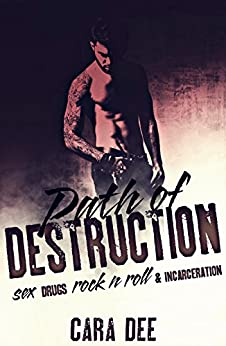 Path of Destruction by [Dee, Cara]