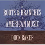 The Roots And Branches Of American Music