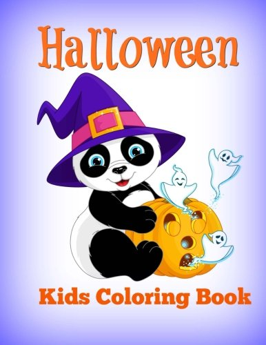 Halloween: Kids Coloring Book (Kids Holiday Coloring Books-Pumpkins, Ghosts, Owls, Scary Monsters, Silly Costumers and More!) (Volume 3)