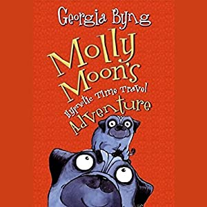 Molly Moon's Hypnotic Time Travel Adventure Audiobook