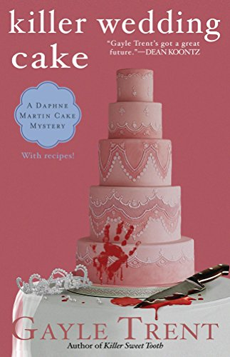 Killer Wedding Cake (Daphne Martin Cake Mystery)
