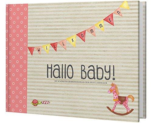 Hallo Baby! Babyalbum (Mädchen): Die schönsten Erinnerungen an dein erstes Lebensjahr (Eintragealben)