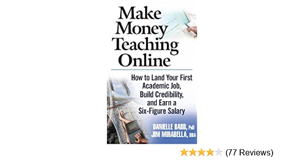 Make Money Teaching Online: How to Land Your First Academic Job
