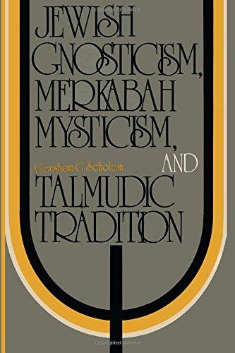 Jewish Gnosticism, Merkabah Mysticism, and Talmudic Tradition
