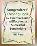 Songcrafters' Coloring Book: The Essential Guide to Effective and Successful Songwriting: Volume 1