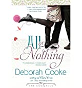 Cooke, Deborah [ All or Nothing: The Coxwells ] [ ALL OR NOTHING: THE COXWELLS ] Jul - 2012 { Paperback }