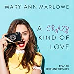 A Crazy Kind of Love: Flirting with Fame | Mary Ann Marlowe