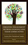 img - for Creating Engagement between Schools and their Communities: Lessons from Educational Leaders book / textbook / text book