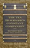 The Tea Traveller's Constant Companion: Southwest Quad - Arizona . Nevada . New Mexico . Utah (Tea Travels Book 5)