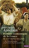 Histoire économique de la France du XVIIIe siècle à nos jours, tome 1 : De l'Ancien Régime à la Première Guerre mondiale par Asselain