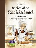 """Backen ohne Schnickschnack: Es gibt sie noch, """"die Rezepte aus Omas Küche"""""""