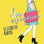 Low Expectations | Elizabeth Aaron