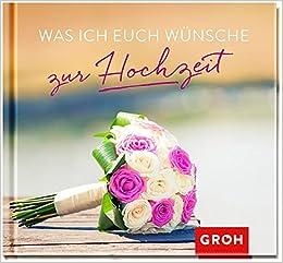 Was Ich Euch Wünsche Zur Hochzeit Amazonde Joachim Groh