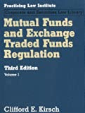 Mutual Funds and Exchange Traded Funds Regulation, Clifford Kirsch, 1402416911