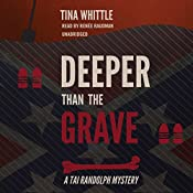 Deeper than the Grave: A Tai Randolph Mystery | Tina Whittle