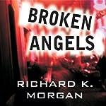 Broken Angels | Richard K. Morgan