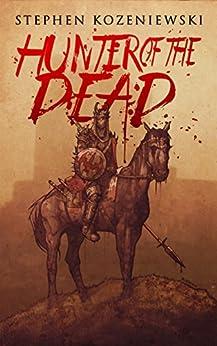 Hunter of the Dead by [Kozeniewski, Stephen]