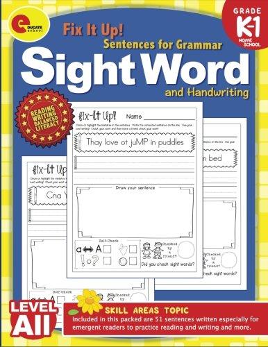 Sight Word Sentences for Grammar: Fix It Up! Sentences for Grammar, Sight Words & Handwriting for Homeschool, Kindergarten, 1st Grade (Sight Word Educate School) (Volume 5)